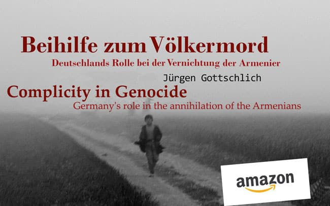 Complicity in Genocide. Germany's role in the annihilation of the Armenians