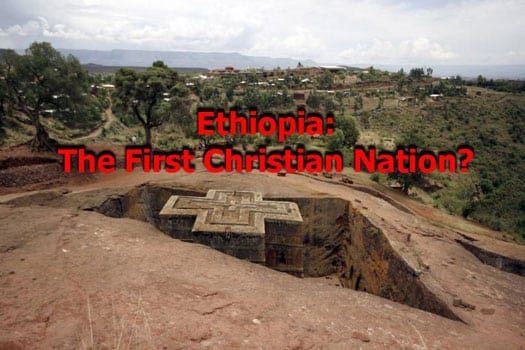 Ethiopia: The First Christian Nation?